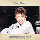 Remastered Hits, Vol. 3 (All Tracks Remastered) by Tommy Steele