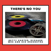 There's No You von Betty Carter