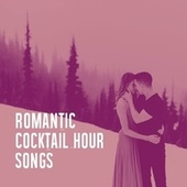 Romantic Cocktail Hour Songs by Valentine's Day