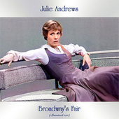 Broadway's Fair (Remastered 2021) by Julie Andrews