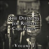 The Definitive Jim Reeves Collection, Vol. 1 by Jim Reeves