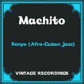 Kenya (Afro-Cuban Jazz) (Hq Remastered) by Machito
