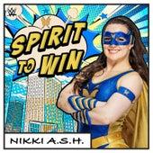 Spirit To Win (Nikki A.S.H.) von WWE