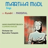 Martha Mödl Sings Parsifal by Martha Mödl