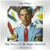 Ray Price on Hit Single Records (All Tracks Remastered) de Ray Price
