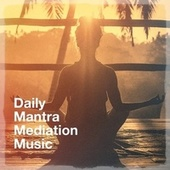 Daily Mantra Mediation Music by Relaxation - Ambient
