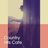 Country Hits Cafe de Country Dance Kings