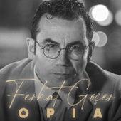 OPIA von Ferhat Göçer