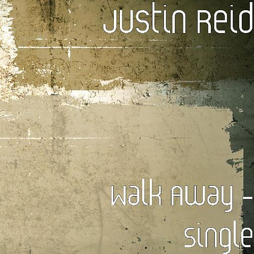 Walk Away - Single by Justin Reid