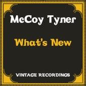 What's New (Hq Remastered) von Mccoy Tyner, Stanley Clarke, Al Foster