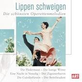 Lippen schweigen (Die schönsten Operettenmelodien) by Various Artists