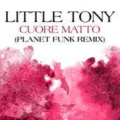 Cuore Matto (Planet Funk Remix) de Little Tony