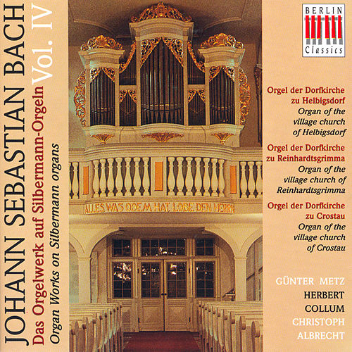 BACH, J.S.: Organ Music on Silbermann Organs, Vol. 4 - BWV 131a, 528, 532, 539, 542, 547, 549, 565, 576, 587, 590, 653, 714 … (Metz, Collum, Albrecht) by Various Artists