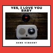 Yes, I Love You Baby von Gene Vincent