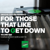 For Those That Like to Get Down, Vol. 1 (Compiled By Micky More & Andy Tee) von Micky More