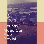 Country Music Car Ride Playlist by Country Rock Party