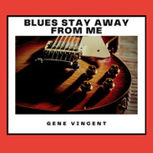 Blues Stay Away from Me von Gene Vincent