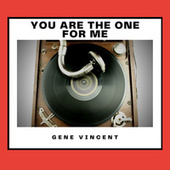 You Are the One for Me de Gene Vincent