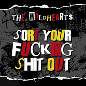 Sort Your Fucking Shit Out von The Wildhearts
