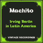 Irving Berlin in Latin America (Hq Remastered) by Machito