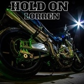 Hold On by Lorren