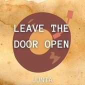 Leave the Door Open by Junta