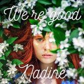 We're Good von Nadine