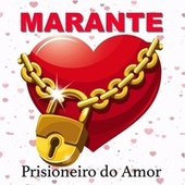 Prisioneiro do Amor von Marante