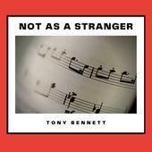 Not As a Stranger von Tony Bennett