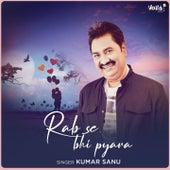 Rab Se Bhi Pyara by Kumar Sanu