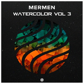 Watercolor, Vol. 3 by The Mermen