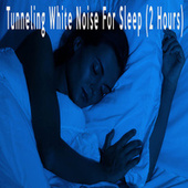 Tunneling White Noise For Sleep (2 Hours) by Color Noise Therapy