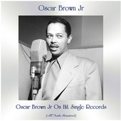 Oscar Brown Jr On Hit Single Records (All Tracks Remastered) by Oscar Brown Jr.