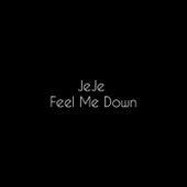 Feel Me Down by Jeje