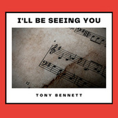 I'll Be Seeing You von Tony Bennett