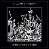 Intensified Genocide by Shadow of Intent