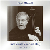 East Coast Outpost (All Tracks Remastered, Ep) de Red Mitchell
