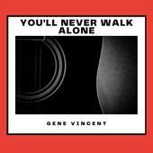 You'll Never Walk Alone von Gene Vincent