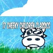 17 Cheeky Children Classics de Canciones Para Niños