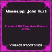 Friends of Old Time Music Concert (1963) (Hq Remastered) de Mississippi John Hurt