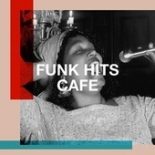 Funk Hits Cafe by The Summer Hits Band