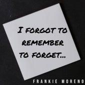 I Forgot to Remember to Forget von Frankie Moreno