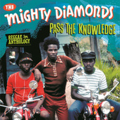 Reggae Anthology: Mighty Diamonds - Pass The Knowledge von The Mighty Diamonds
