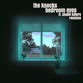 Bedroom Eyes (feat. Studio Killers) (Remixes) de The Knocks