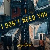 I Don't Need You by Anjelcity2