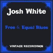 Free & Equal Blues (Hq Remastered) von Josh White