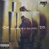 CHOPPERS & ROUNDS by X da Don