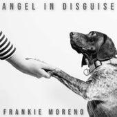 Angel in Disguise von Frankie Moreno