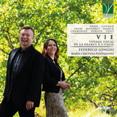 Hahn, Gounod, Fauré, Massenet, Franck, Chaminade, Debussy, Tosti: Vie (Voyage vocal de la France à l'Italie) de Maria Cristina Pantaleoni