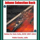 Bach: Suites for Solo Cello, BVW 1007-1012 de Pablo Casals